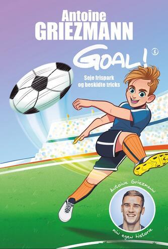 Antoine Griezmann (f. 1991): Seje frispark og beskidte tricks