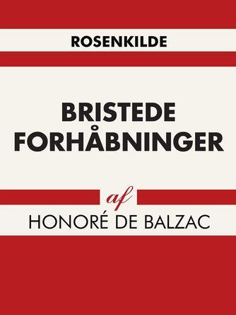 Honoré de Balzac: Bristede forhåbninger