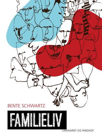 Bente Schwartz: Familieliv. Lærervejledning