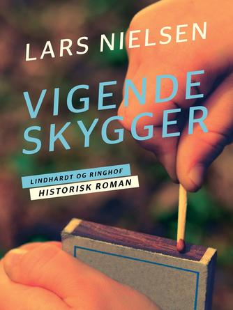 Lars Nielsen (f. 1892): Vigende skygger