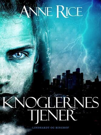 Anne Rice: Knoglernes tjener : roman