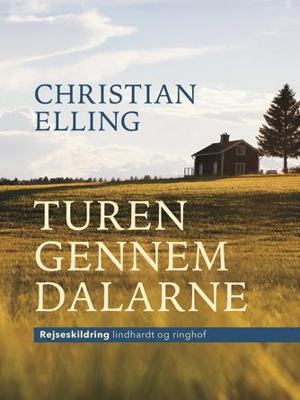 Christian Elling: Turen gennem Dalarne