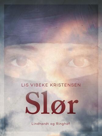 Lis Vibeke Kristensen (f. 1943): Slør