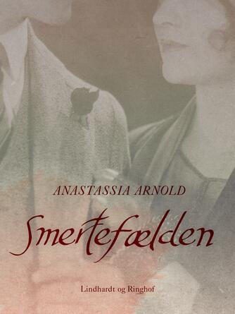 Anastassia Arnold: Smertefælden : Simone de Beauvoir og Nelson Algren - en kærligheds anatomi