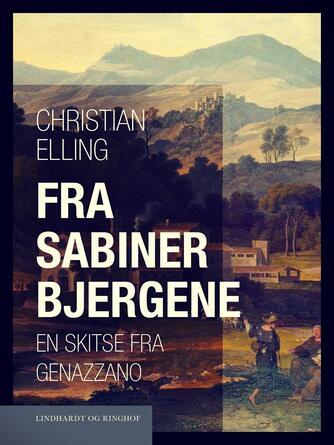 Christian Elling: Fra Sabinerbjergene : en skitse fra Genazzano