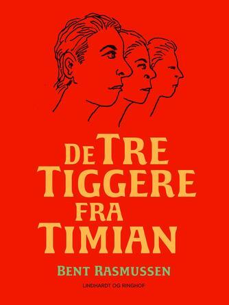 Bent Rasmussen (f. 1934): De tre tiggere fra Timian