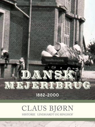 : Dansk mejeribrug 1882-2000