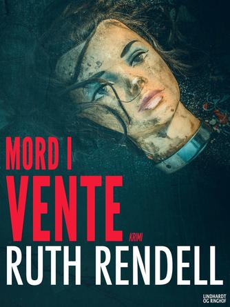 Ruth Rendell: Mord i vente