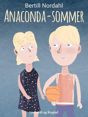 Bertill Nordahl: Anaconda-sommer