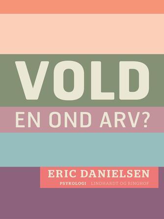 Eric Danielsen (f. 1920): Vold - en ond arv? : grundbog i teorier om aggressionens psykologi