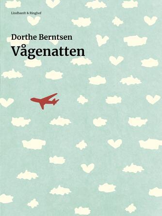 Dorthe Berntsen: Vågenatten : roman