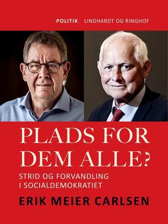 Erik Meier Carlsen: Plads for dem alle? : strid og forvandling i Socialdemokratiet