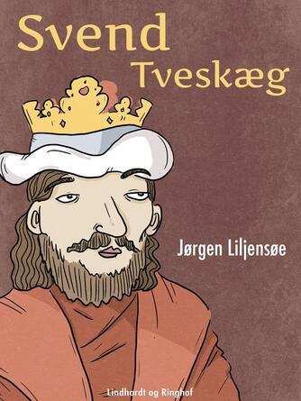 Jørgen Liljensøe: Svend Tveskæg