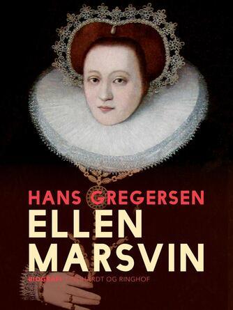 Hans Gregersen (f. 1946): Ellen Marsvin