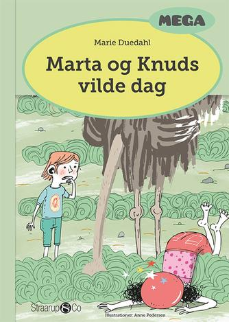 Marie Duedahl: Marta og Knuds vilde dag