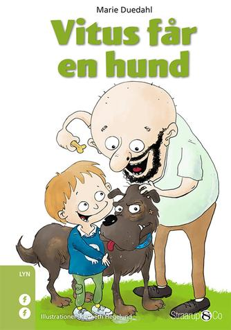 Marie Duedahl: Vitus får en hund