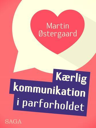 Martin Østergaard (f. 1962): Kærlig kommunikation i parforholdet