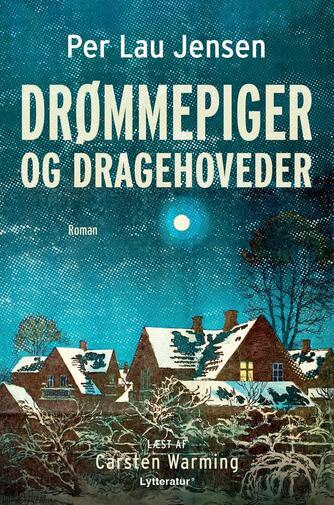 Per Lau Jensen: Drømmepiger og dragehoveder : roman