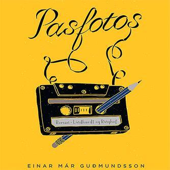 Einar Már Guðmundsson: Pasfotos