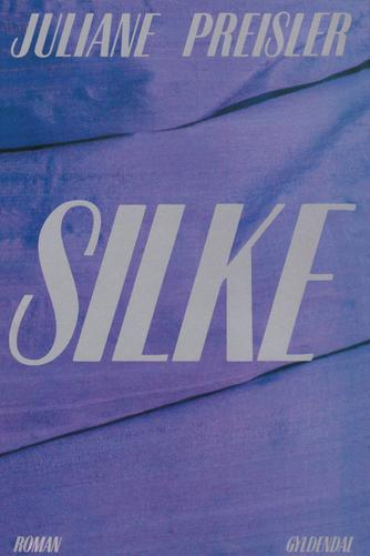 Juliane Preisler: Silke : roman