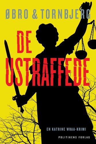 Jeanette Øbro Gerlow: De ustraffede
