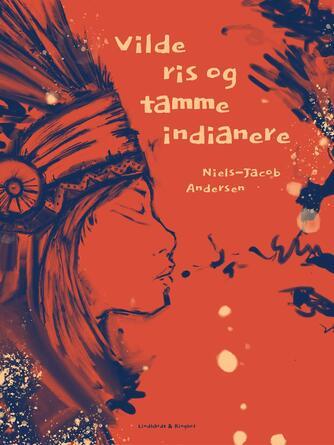 Niels-Jacob Andersen (f. 1950): Vilde ris og tamme indianere