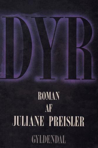Juliane Preisler: Dyr : roman