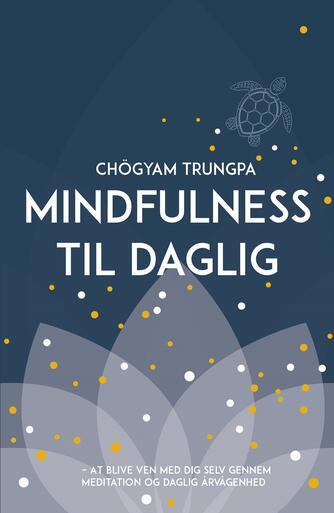 Chögyam Trungpa: Mindfulness til daglig