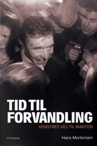 Hans Mortensen (f. 1958): Tid til forvandling : Venstres vej til magten
