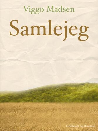 Viggo Madsen (f. 1943): Samlejeg