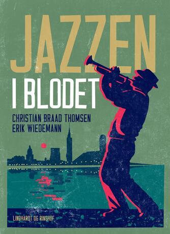 Erik Wiedemann: Jazzen i blodet : udvalgte artikler 1951-2000