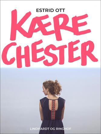 Estrid Ott: Kære Chester : Fortælling for unge Piger