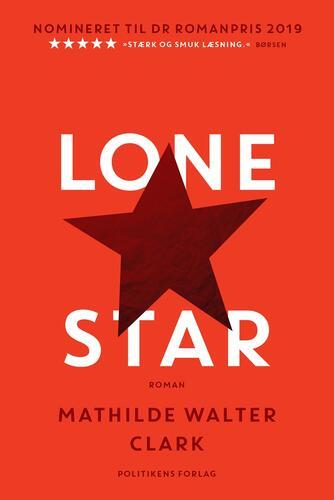 Mathilde Walter Clark: Lone Star : roman