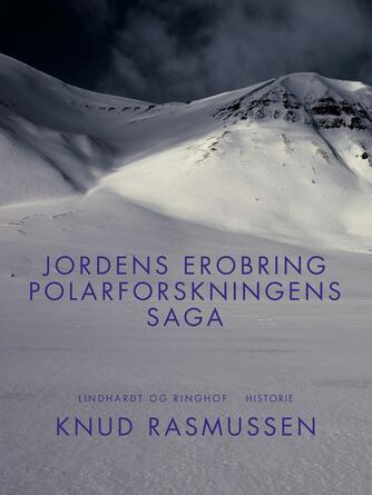 : Jordens erobring: Polarforskningens saga
