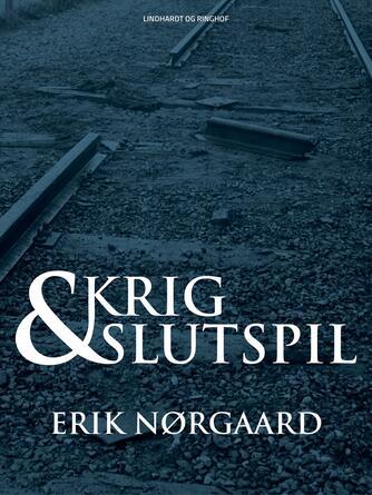 """Erik Nørgaard (f. 1929): Krig og slutspil : Gestapo og dansk politi mod Kominterns """"bombefolk"""" : fra besættelsen af Danmark til idag"""