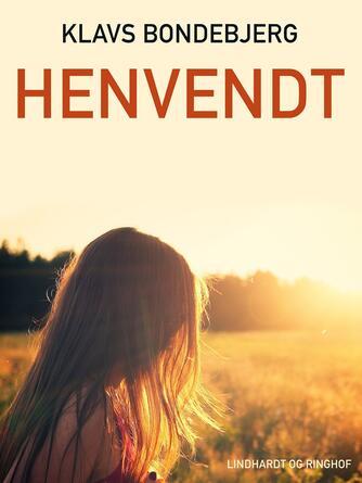 Klavs Bondebjerg: Henvendt : digte