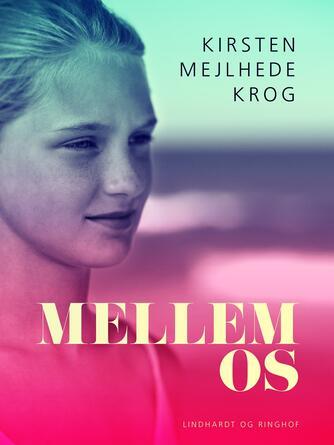 Kirsten Mejlhede Krog: Mellem os