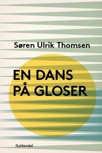 Søren Ulrik Thomsen (f. 1956): En dans på gloser