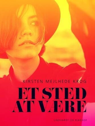 Kirsten Mejlhede Krog: Et sted at være