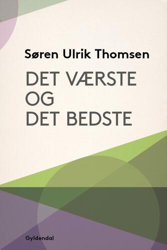 Søren Ulrik Thomsen (f. 1956): Det værste og det bedste