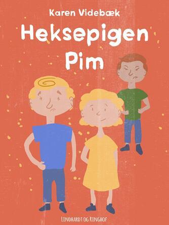 Karen Videbæk: Heksepigen Pim