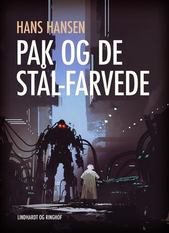 Hans Hansen (f. 1939): Pak og de stål-farvede