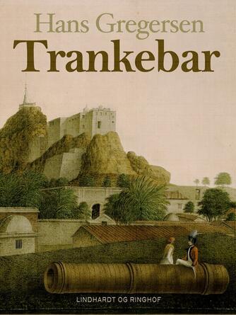 Hans Gregersen (f. 1946): Trankebar