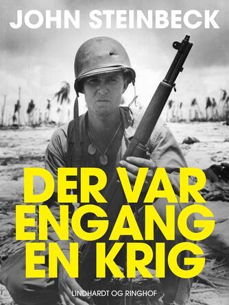 John Steinbeck: Der var engang en krig...