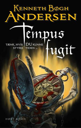 Kenneth Bøgh Andersen: Tempus fugit : tænk hvis du kunne styre tiden