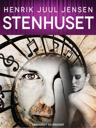 Henrik Juul Jensen: Stenhuset : roman