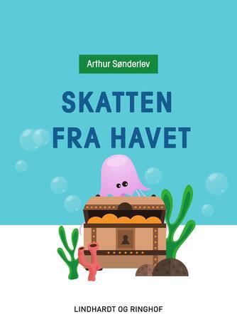 Arthur Sønderlev: Skatten fra havet