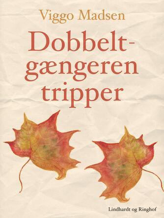 Viggo Madsen (f. 1943): Dobbeltgængeren tripper : digte