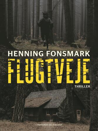 Henning B. Fonsmark: Flugtveje