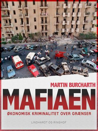 Martin Burcharth: Mafiaen : økonomisk kriminalitet over grænser